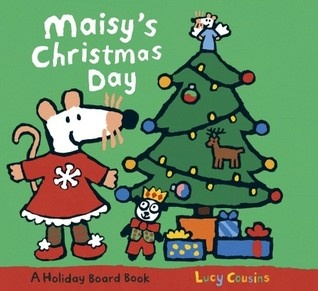 Maisy's Christmas Day by Lucy Cousins