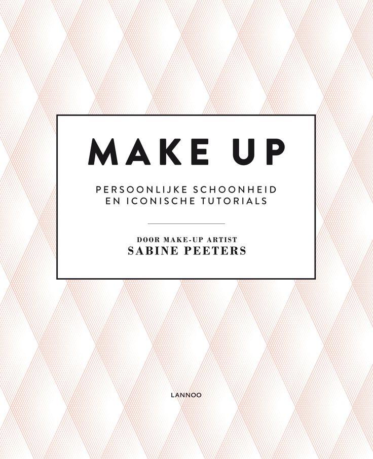 Make-up - Sabine Peeters | Aan de hand van twintig iconische looks, duidelijke stap-voor-stapfoto's en technieken toont ze hoe je verleidelijke smokey eyes maakt, sensuele rode lippen of gewoon een heel mooie, gezonde natuurlijke look. Inclusief  tal van tips & tricks voor het kiezen van materiaal en producten en voor het reinigen en verzorgen van je huid.
