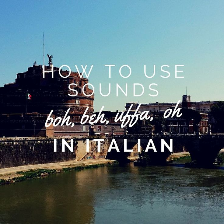 How to Use Sounds (Boh, Beh, Uffa, Oh) in Italian