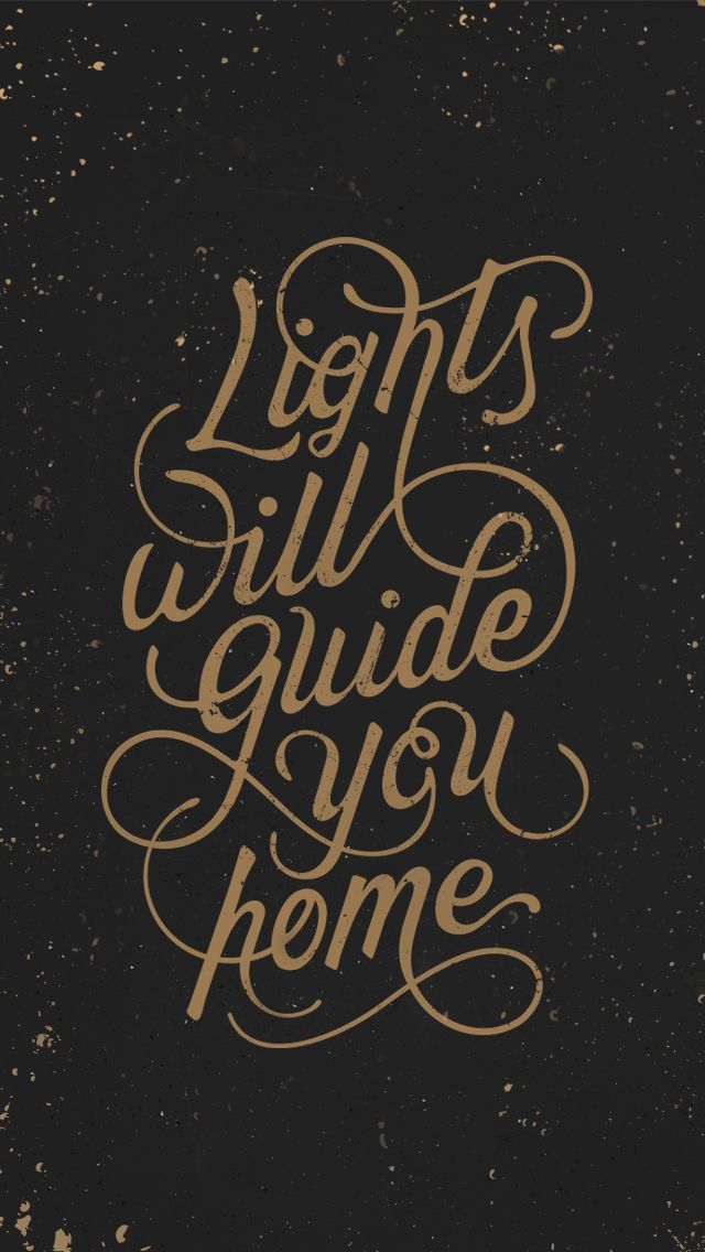 """Lights will guide you home"" typographic lettering. jennetliaw.com /  using some of my favorite Coldplay lyrics"