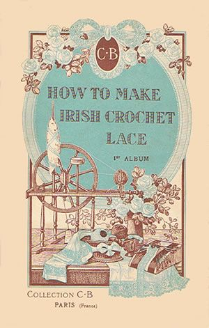 Heirloom Crochet - Vintage Crochet Books - Cartier-Bresson Irish Crochet Lace 1st Album