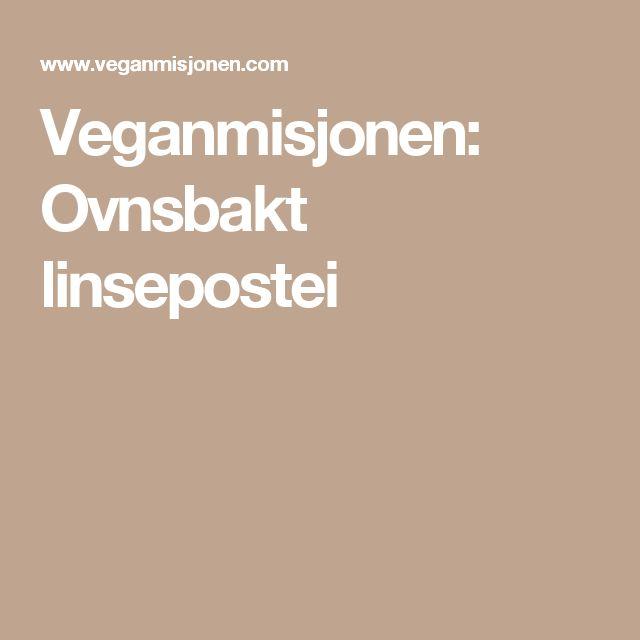 Veganmisjonen: Ovnsbakt linsepostei
