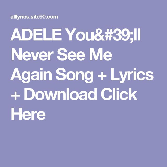 ADELE You'll Never See Me Again Song + Lyrics + Download  Click Here