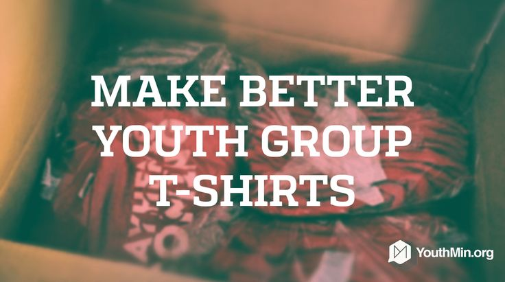A case for good youth group shirts