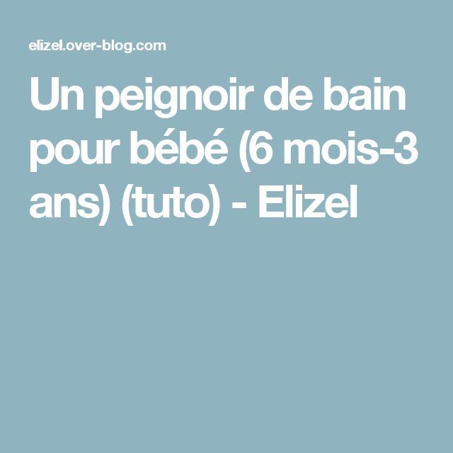 Un peignoir de bain pour bébé (6 mois-3 ans) (tuto) - Elizel