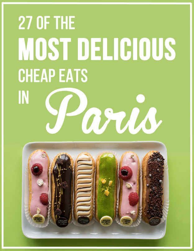 27 Of The Most Delicious Cheap Eats In Paris. For when I finally go to France (hoping this year or the next)