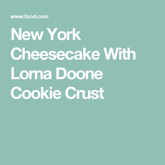 New York Cheesecake With Lorna Doone Cookie Crust