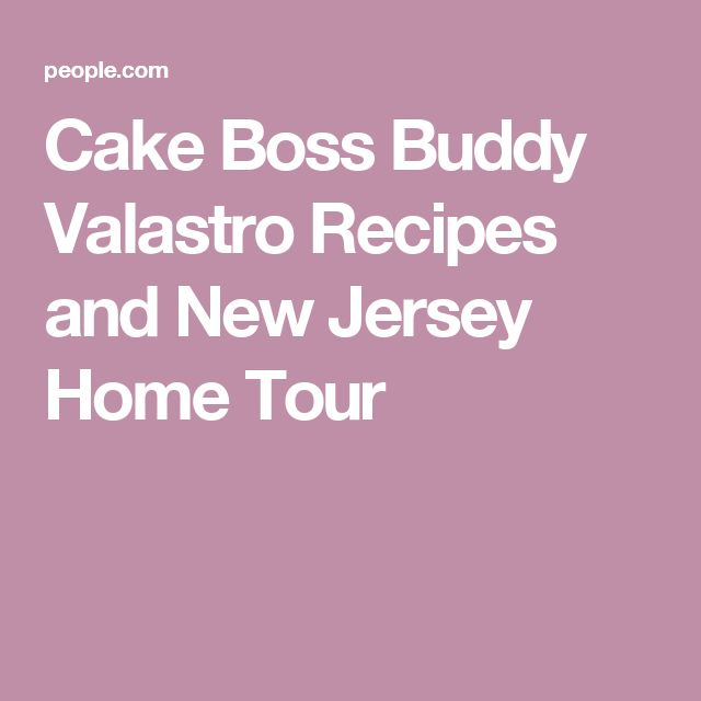 Cake Boss Buddy Valastro Recipes and New Jersey Home Tour