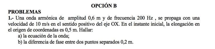 Ejercicio de Movimiento ondulatorio propuesto en el examen PAU de Canarias de 1997, Opción B.