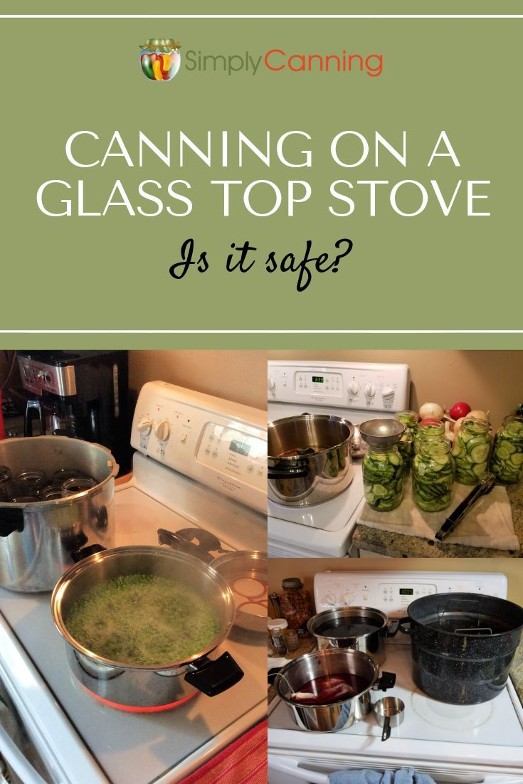 Canning On A Glass Top Stove Is It Safe Canning Canning