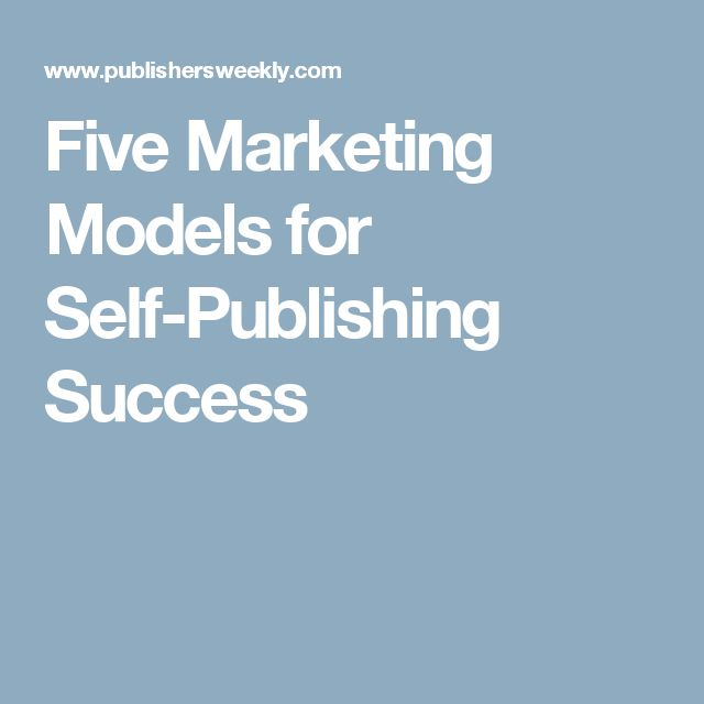 Five Marketing Models for Self-Publishing Success