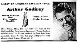 Arthur Godfrey's Talent Scouts (also known as Talent Scouts) is an American radio and television variety show which ran on CBS from 1946 until 1958.