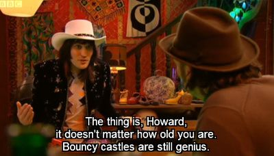 Mighty Boosh- Vince speaking the truth. Bouncey bouncey, oh such a good time!