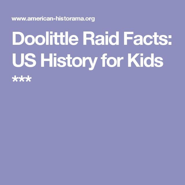 Doolittle Raid Facts: US History for Kids ***