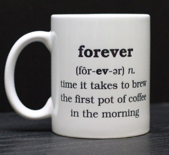 Forever...Coffe Mugs, Coffe Time, Cups Of Coffe, Funny Humor, Coffe Lovers, Coffe Cups, Mornings Coffe, Funny Quotes, Coffee Mugs