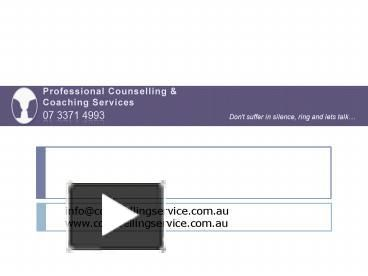 We all have extensive qualifications, knowledge, skills, and experience in understanding people and their behaviour. http://www.powershow.com/view/424788-Y2IzM/Proofessional_Counselling_Coaching_Services_powerpoint_ppt_presentation