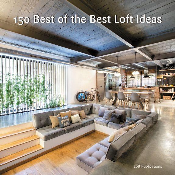 Loft Publications Inc 150 Best Of The Best Loft Ideas Ebook