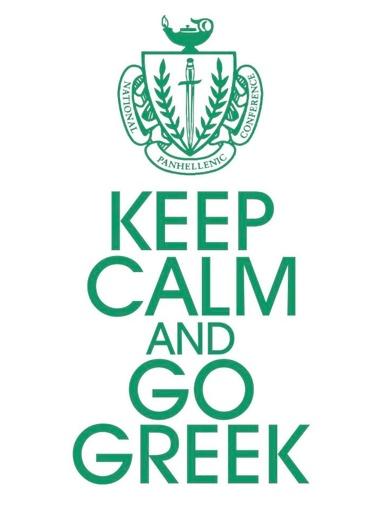 Keep Calm and Go Greek.Formal Recruitment, Greeklife, Alpha Phi, Sorority Life, Keep Calm, Greek Stuff, Greek Life, Greek Ideas, Go Greek