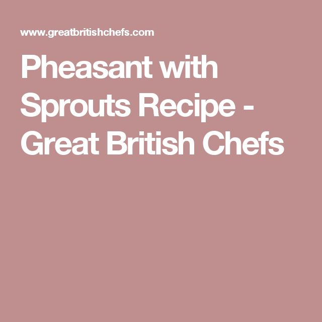 Pheasant with Sprouts Recipe - Great British Chefs