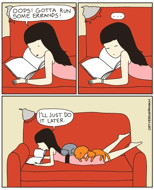 They're so warm, you'll procrastinate to hang out with them. | 36 Illustrated Truths About Cats But you can't disturb them!