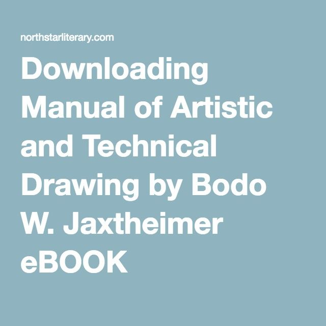 Downloading Manual of Artistic and Technical Drawing by Bodo W. Jaxtheimer eBOOK