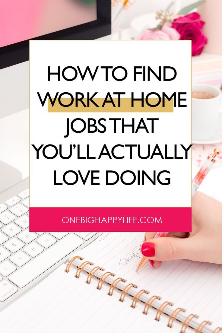 Work At Home Jobs You Ll Actually Love Doing Home Jobs Love