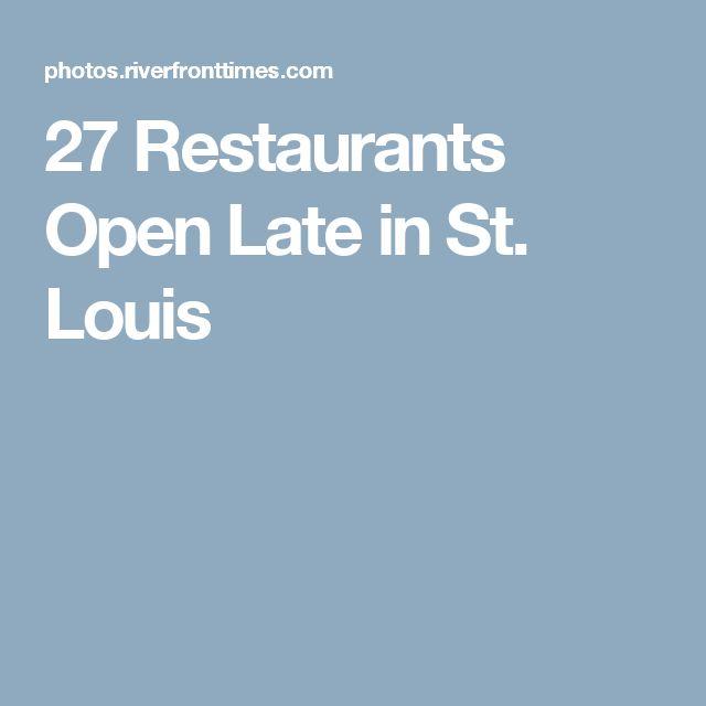 27 Restaurants Open Late in St. Louis