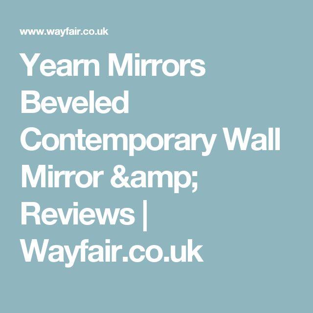 Yearn Mirrors Beveled Contemporary Wall Mirror & Reviews | Wayfair.co.uk