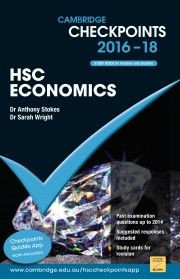 Cambridge Checkpoints HSC Economics 2016 - 2018 (Revision and Past Examination Questions & Suggested Responses)