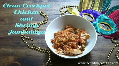 Clean Crockpot Chicken and Shrimp Jambalaya  Ingredients:      * 2 pounds boneless, skinless chicken breast, thawed, excess fat       removed     * 1/2 cup diced fresh green bell pepper     * 2 cups finely...