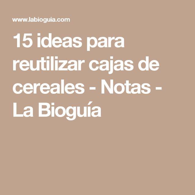 15 ideas para reutilizar cajas de cereales - Notas - La Bioguía