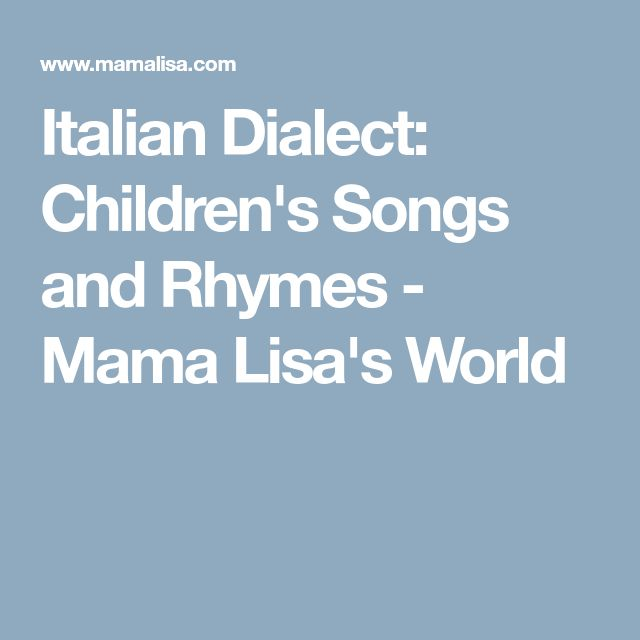 Italian Dialect: Children's Songs and Rhymes - Mama Lisa's World