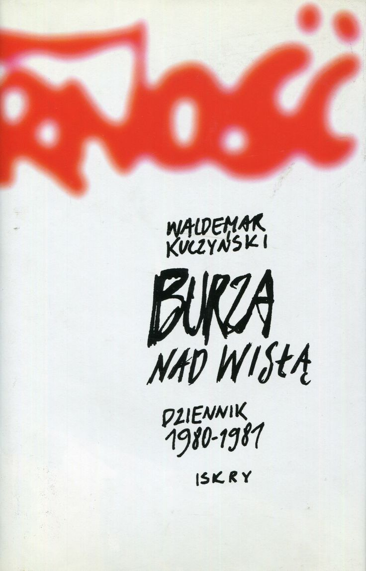"""""""Burza nad Wisłą. Dziennik 1980-1981"""" Waldemar Kuczyński Cover by Andrzej Barecki Published by Wydawnictwo Iskry 2002"""