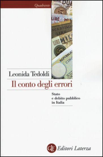 Il conto degli errori. Stato e debito pubblico in Italia dagli anni Settanta al…