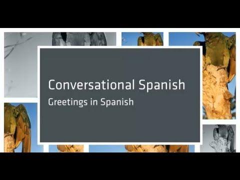 Conversational Spanish 13: Greetings in Spanish