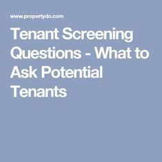 Tenant Screening Questions - What to Ask Potential Tenants