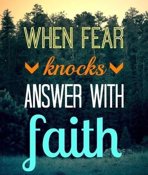 When Fear Knocks Answer With Faith Http Www