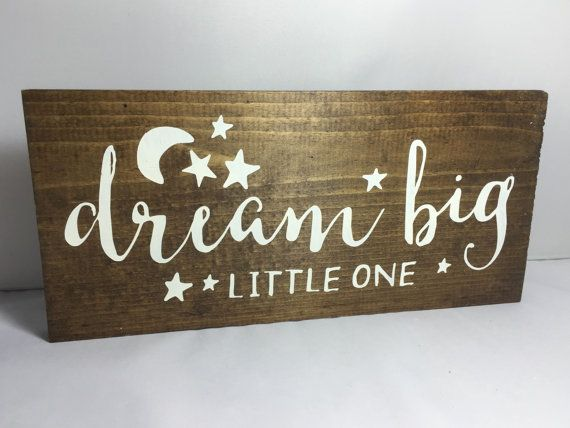 Dream Big Little One Wood Sign Wooden Sign Dream Sign Nursery