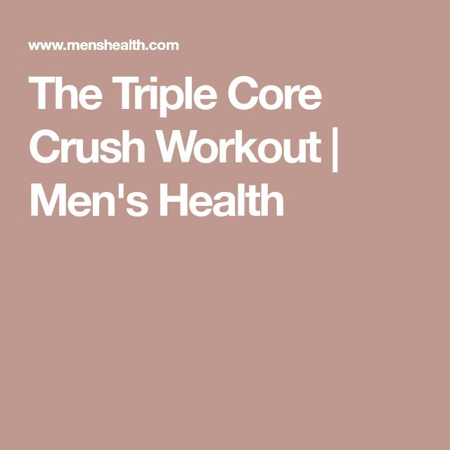 The Triple Core Crush Workout   Men's Health