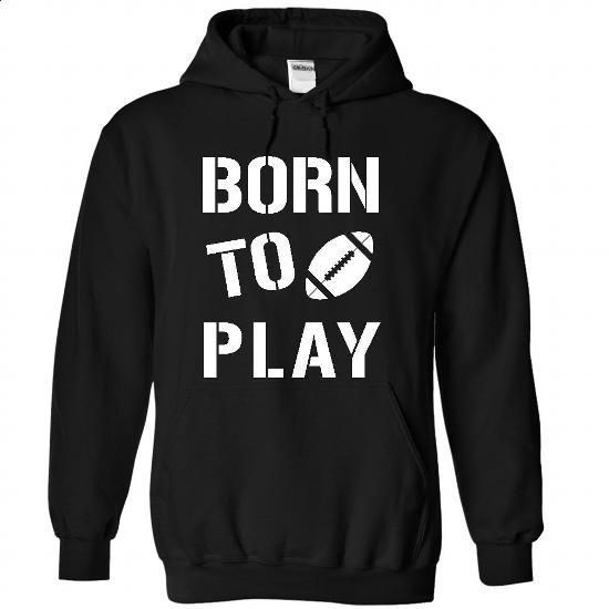 Born To Play Football - #full zip hoodie #street clothing. GET YOURS => https://www.sunfrog.com/Sports/Born-To-Play-Football-4850-Black-32333895-Hoodie.html?60505