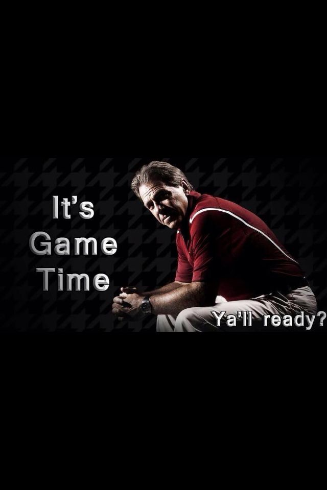 Its Game TimeYall Ready We Are Alabama Alabama