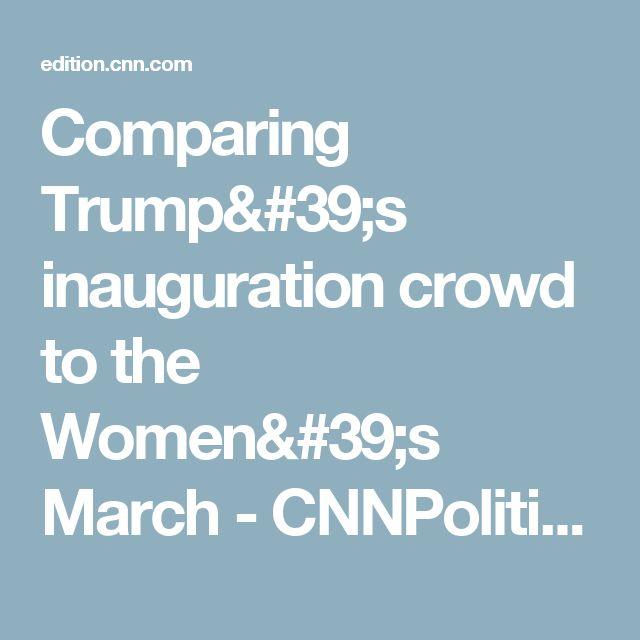 Comparing Trump's inauguration crowd to the Women's March - CNNPolitics.com