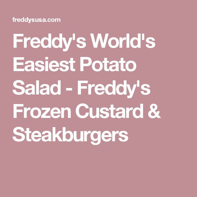 Freddy's World's Easiest Potato Salad - Freddy's Frozen Custard & Steakburgers