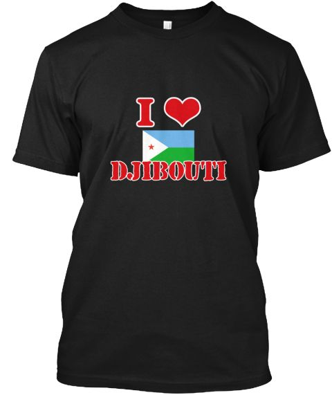 I Love Djibouti Black T-Shirt Front - This is the perfect gift for someone who loves Czech Rebublic. Thank you for visiting my page (Related terms: I Heart Djibouti,Djibouti,Djibouti,Djibouti Travel,I Love My Country,Djibouti Flag, Djibouti Map,Dji #Czech Rebublic, #Czech Rebublicshirts...)