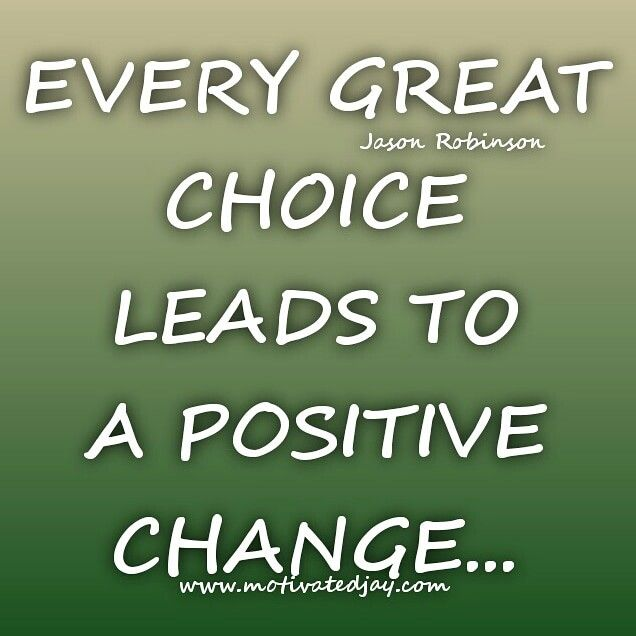 One Choice Can Change Everything Choices Life Love Motivation Inspiration De Positive Change Affirmations Positivity