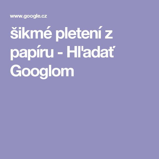 šikmé pletení z papíru - Hľadať Googlom