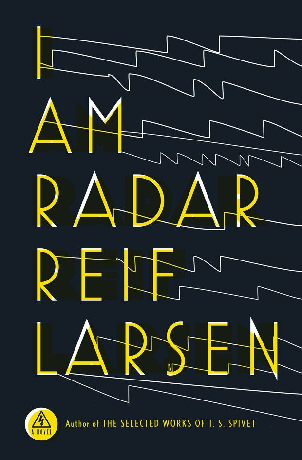 I Am Radar by Reif Larsen; design by Will Staehle (Penguin Press / February 2015)