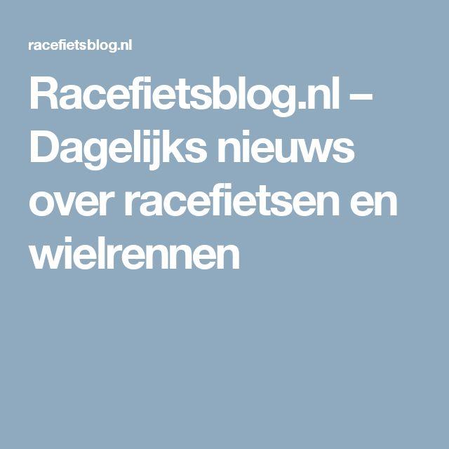 Racefietsblog.nl – Dagelijks nieuws over racefietsen en wielrennen