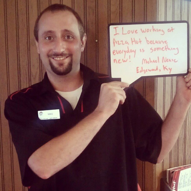 Check out what Michael, a server at Edgewood, KY, says about his job with Pizza Hut!