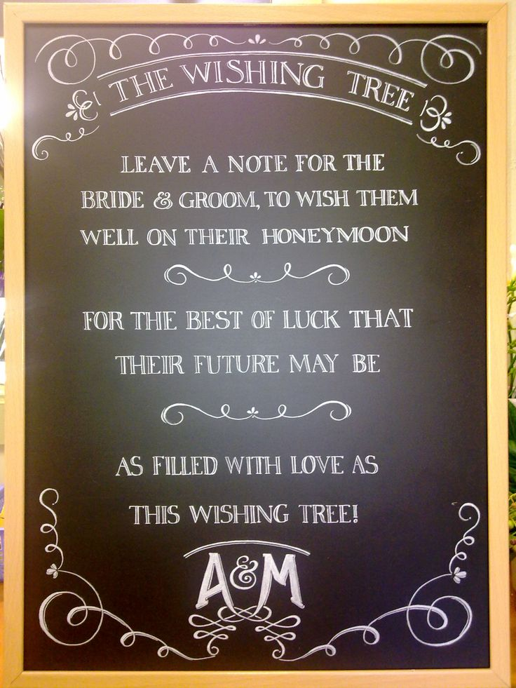 Our Bride supplied this blackboard with the hopes we could 'write a little something to go with the wishing tree'. This is what we came up with! What do you think?